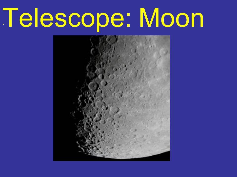 Telescope: Moon.
