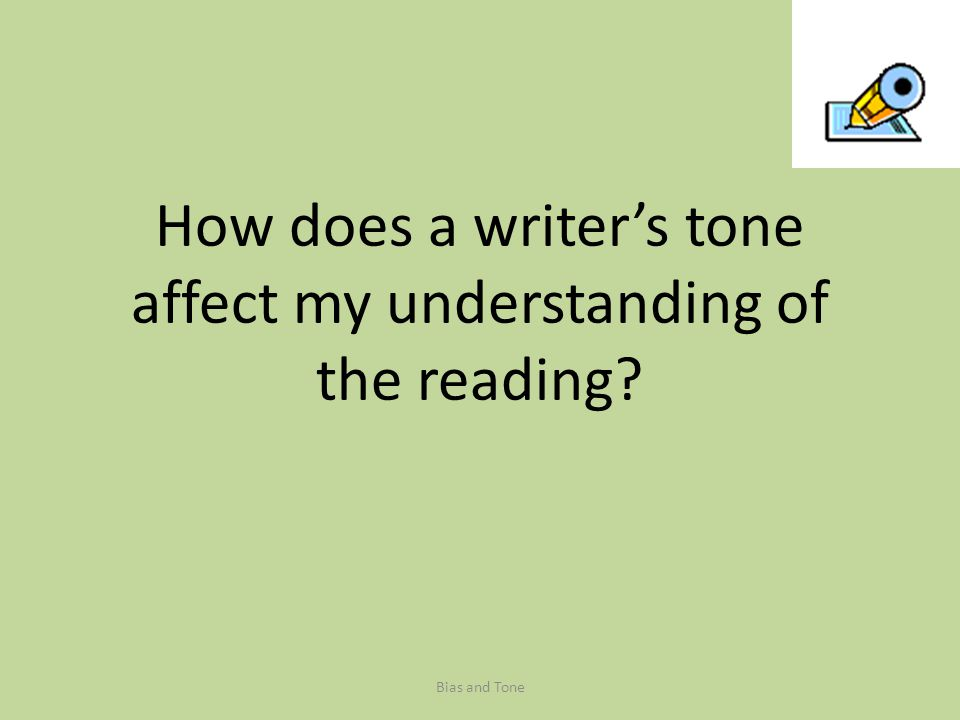 How does a writer's tone affect my understanding of the reading
