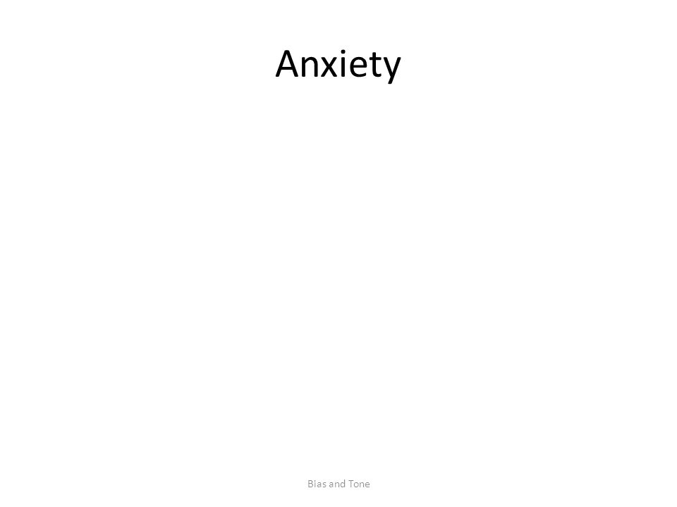Anxiety Bias and Tone