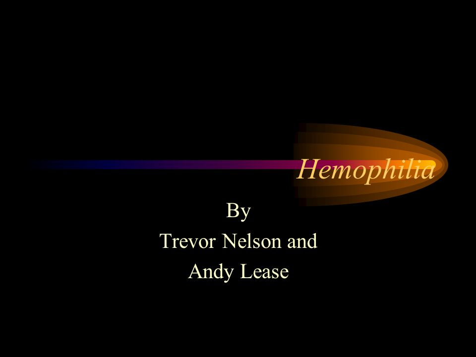 Hemophilia By Trevor Nelson and Andy Lease