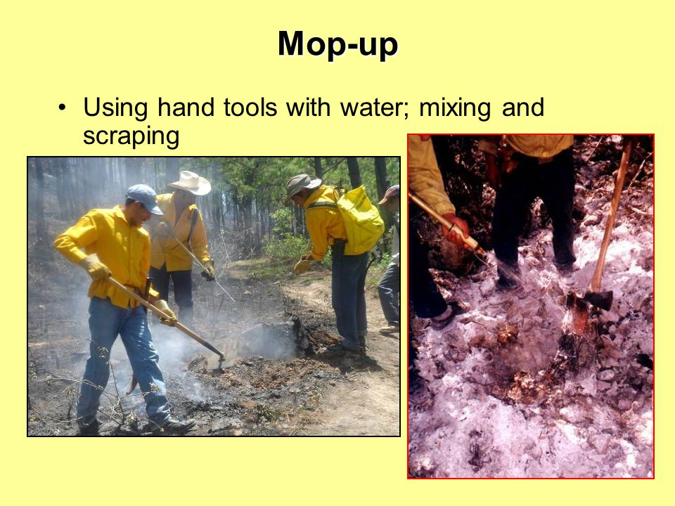 Mop-up Using hand tools with water; mixing and scraping