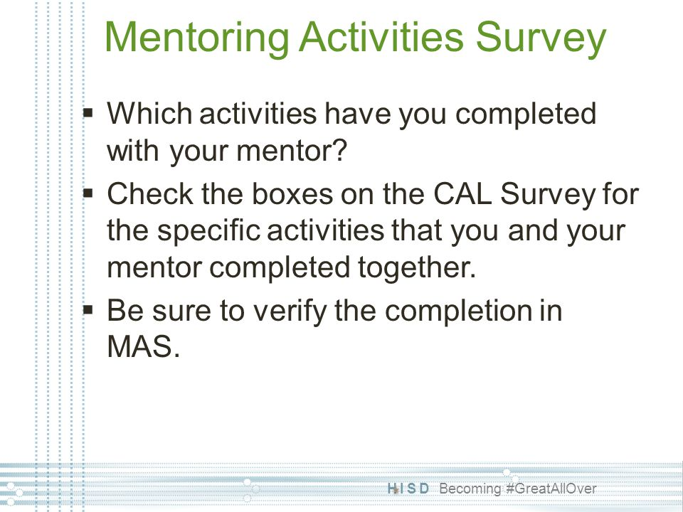 HISD Becoming #GreatAllOver Mentoring Activities Survey  Which activities have you completed with your mentor.