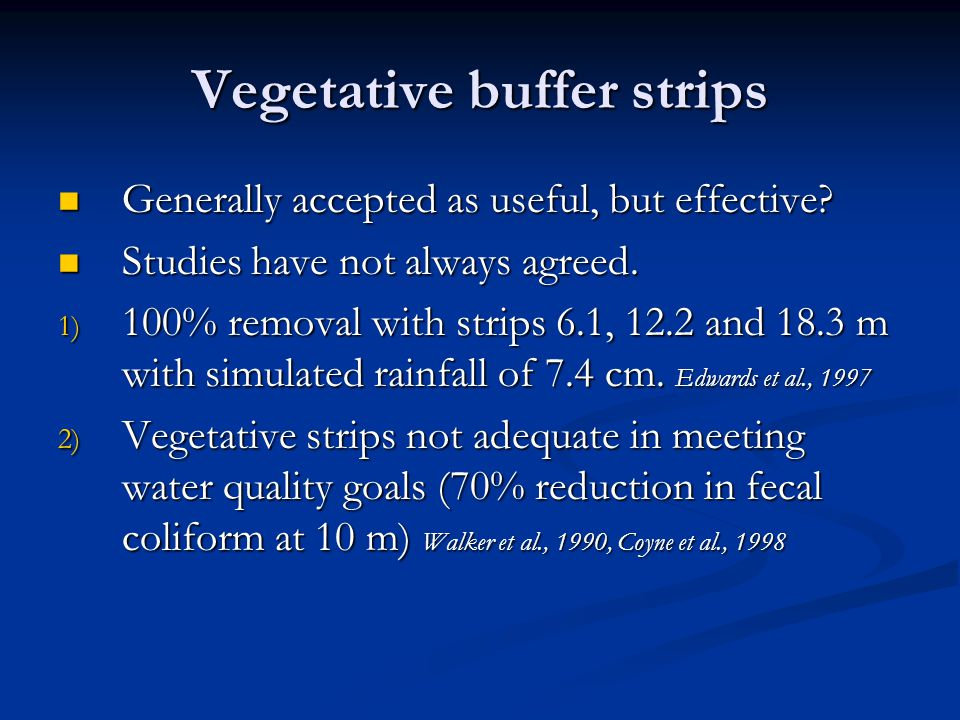 Vegetative buffer strips Generally accepted as useful, but effective.