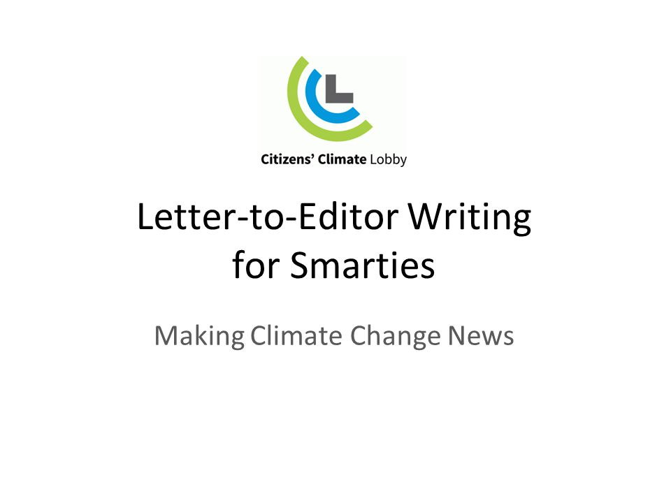 Letter-to-Editor Writing for Smarties Making Climate Change News