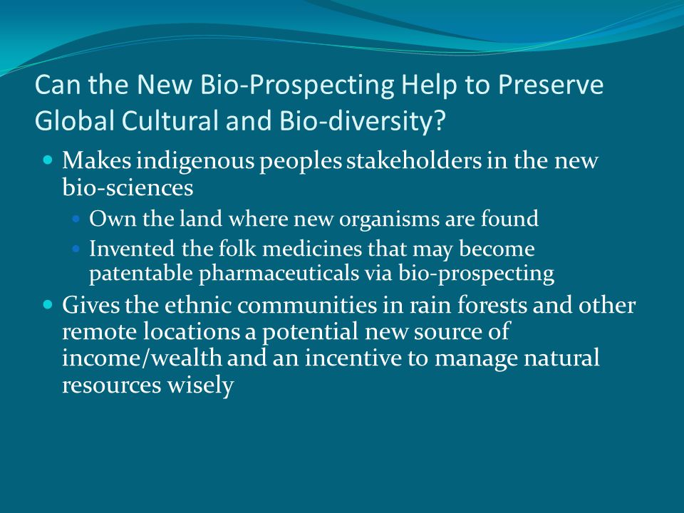 Can the New Bio-Prospecting Help to Preserve Global Cultural and Bio-diversity.
