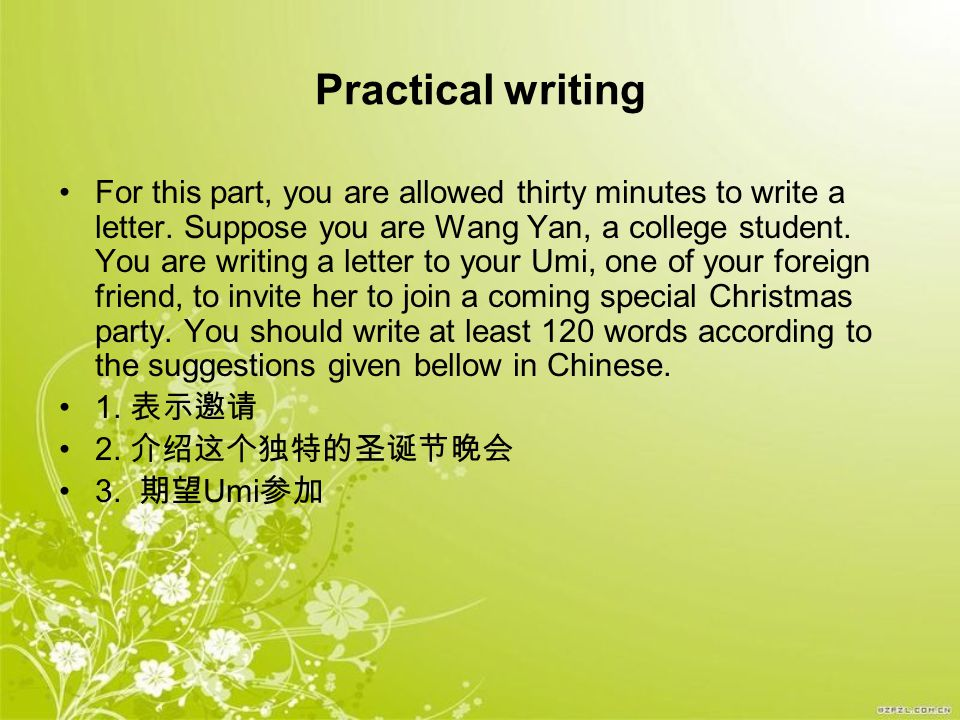 Practical writing For this part, you are allowed thirty minutes to write a letter.