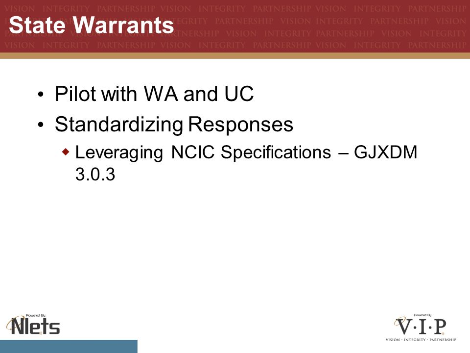State Warrants Pilot with WA and UC Standardizing Responses  Leveraging NCIC Specifications – GJXDM 3.0.3