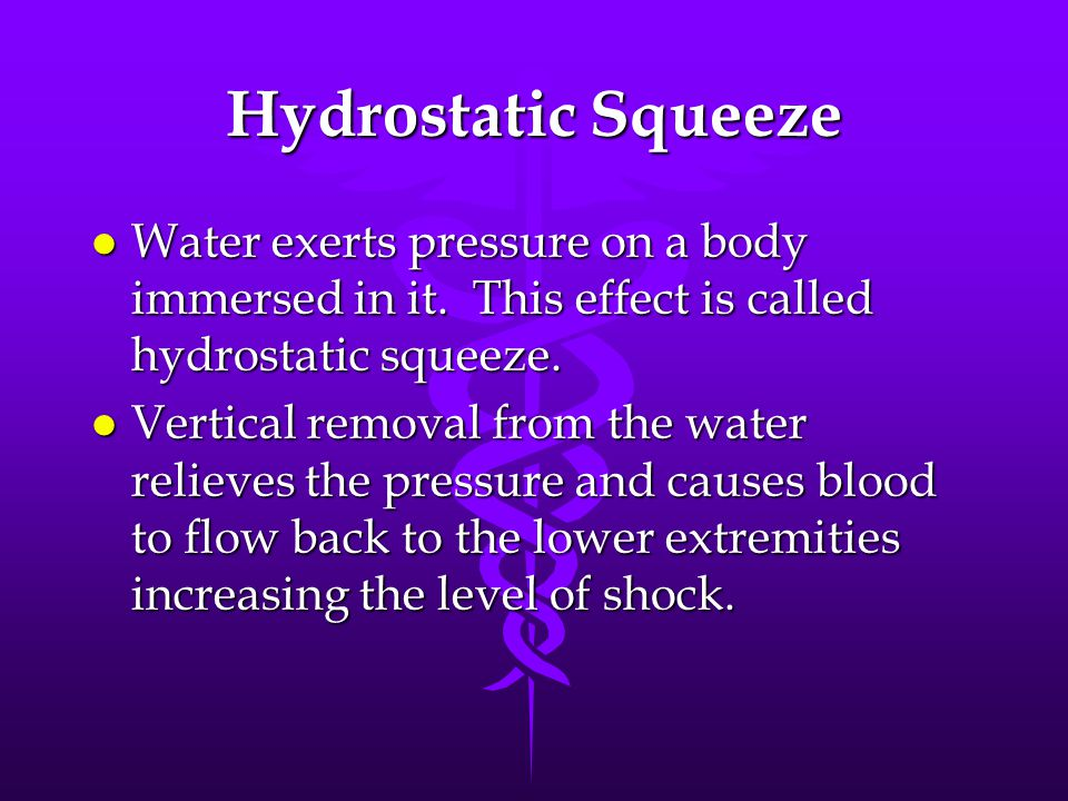 WARNING In a water rescue situation, the survivor may be placed in a litter and hoisted horizontally to prevent the effects of hydrostatic squeeze.