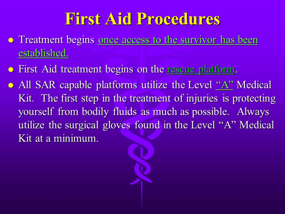 Basic Principles of First Aid: l Act quickly, but effectively. l Reassure the survivor in a calm manner. l Reveal only enough of the survivor's injuri