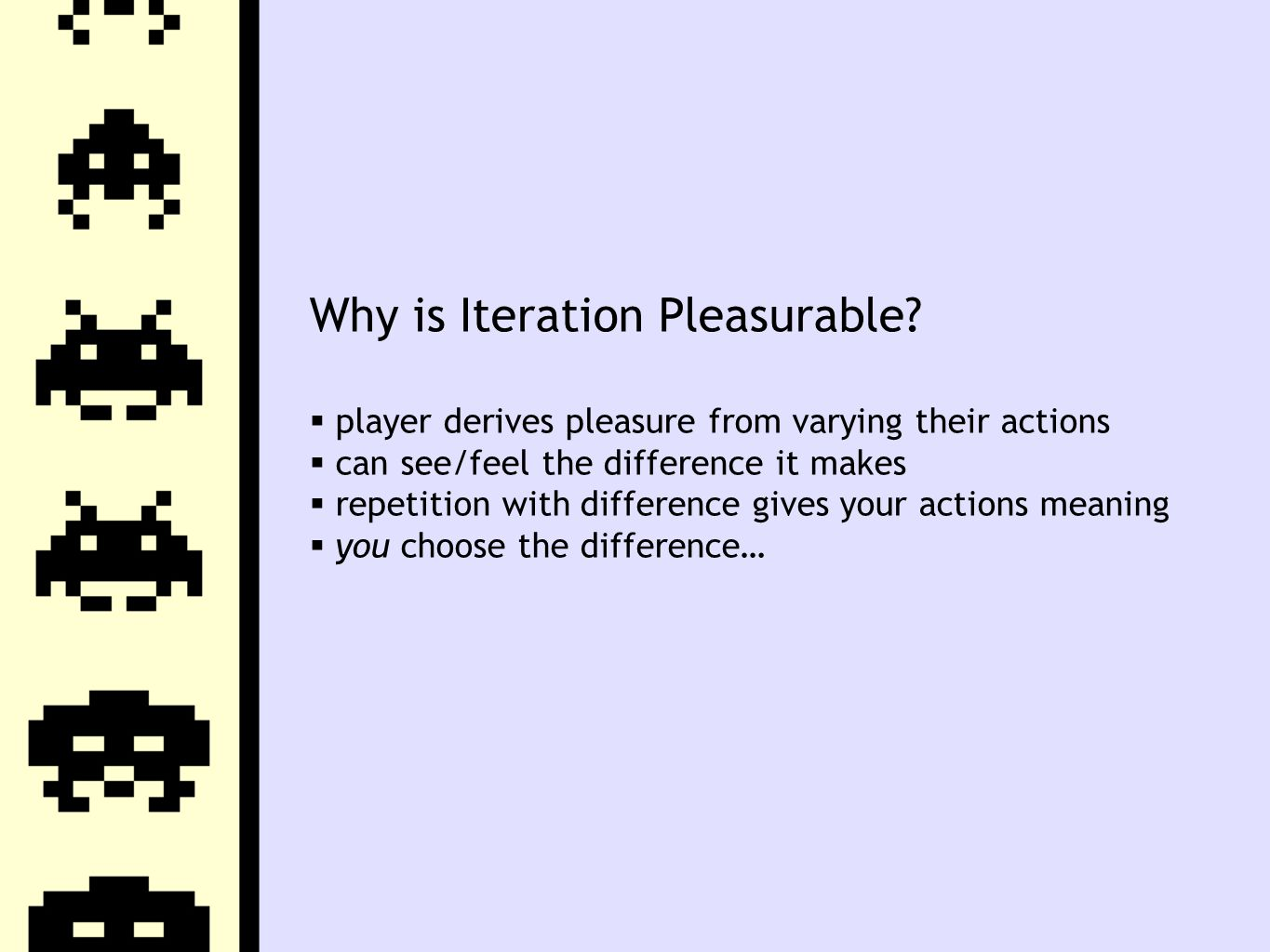 Why is Iteration Pleasurable.