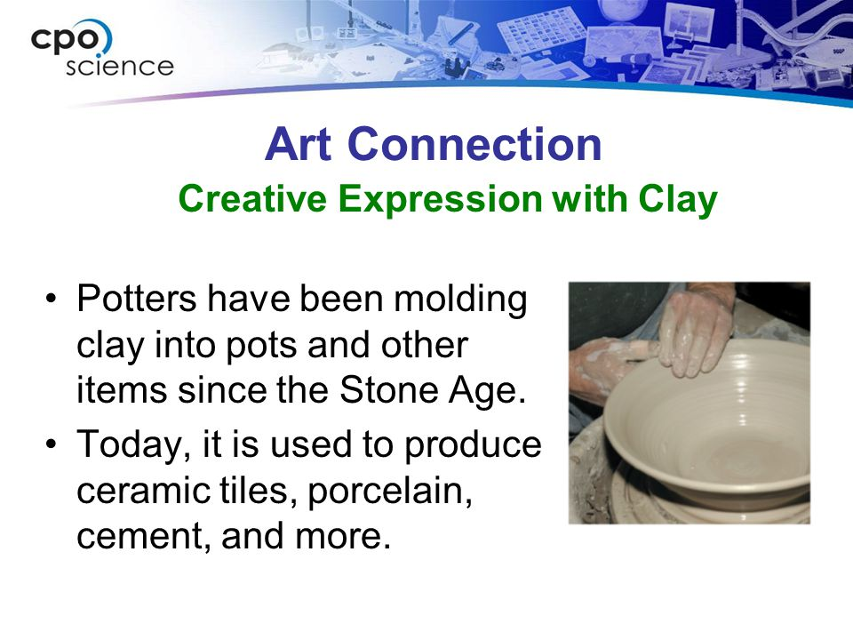 Art Connection Potters have been molding clay into pots and other items since the Stone Age.