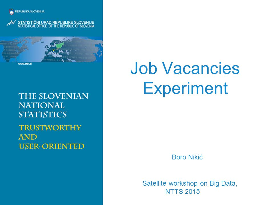 Job Vacancies Experiment Boro Nikić Satellite workshop on Big Data, NTTS 2015