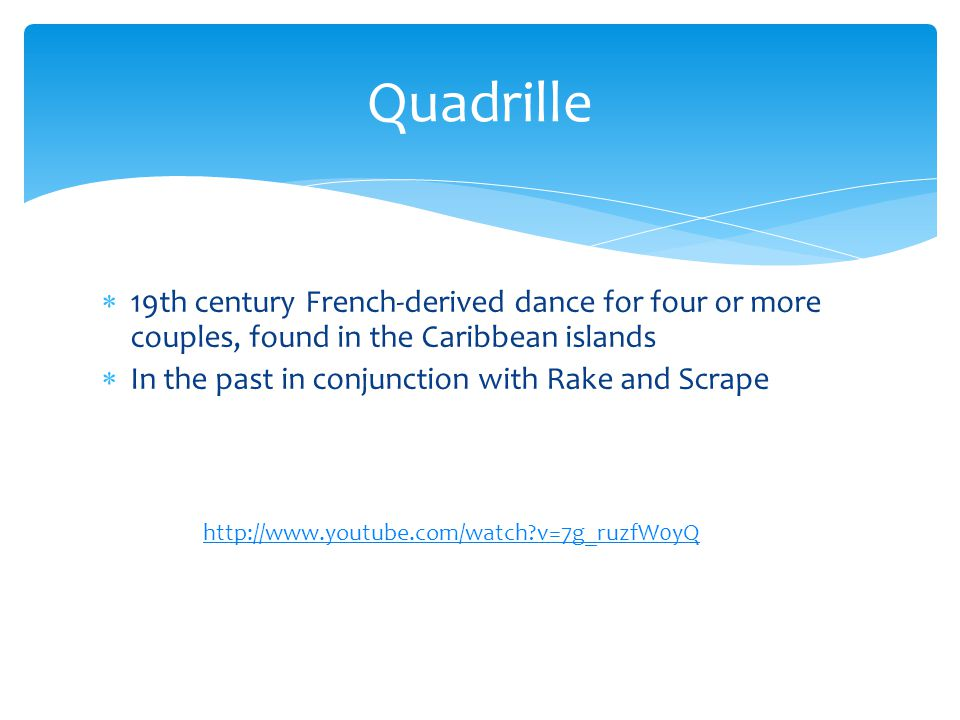  19th century French-derived dance for four or more couples, found in the Caribbean islands  In the past in conjunction with Rake and Scrape Quadril