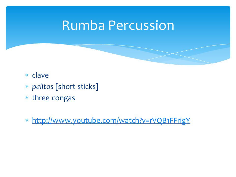  clave  palitos [short sticks]  three congas  http://www.youtube.com/watch?v=rVQB1FFrigY http://www.youtube.com/watch?v=rVQB1FFrigY Rumba Percussi