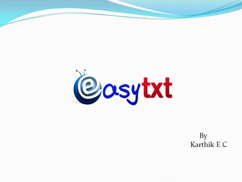 About Easytxt Easytxt is a txtWeb App Which allows you to create txtWeb Apps without any Coding.
