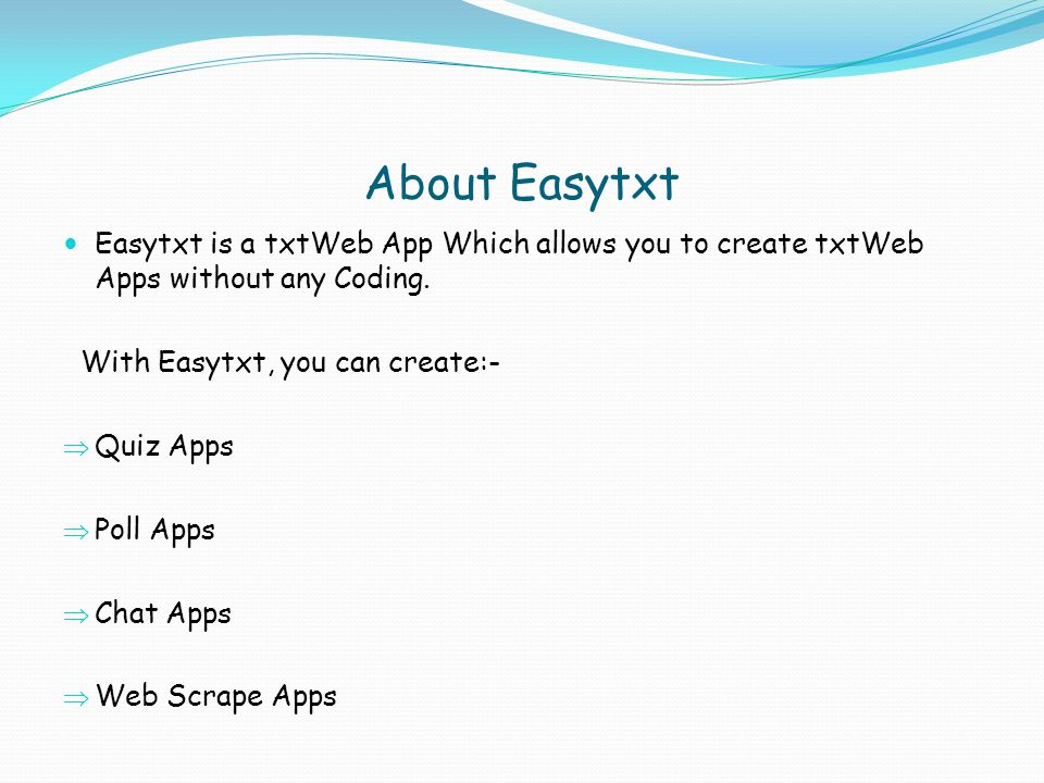 Registering and Logging In For creating apps with Easytxt, You have to register an account by filling all the required details in http://easytxt.eu5.org.