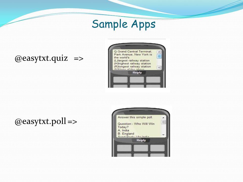 Sample Apps @easytxt.quiz => @easytxt.poll =>