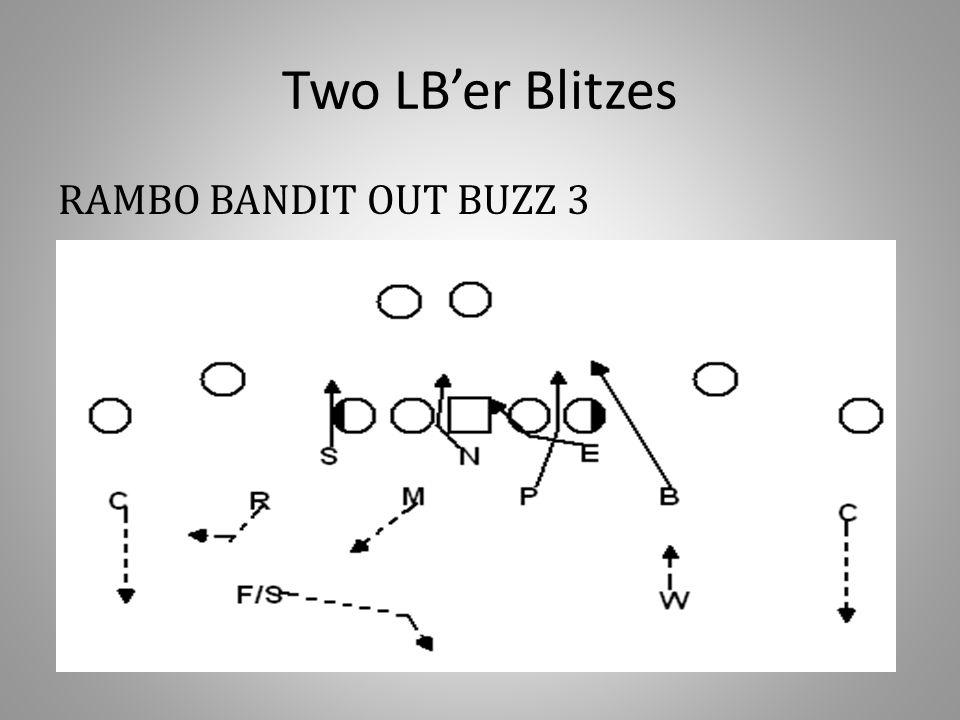 Two LB'er Blitzes RAMBO BANDIT OUT BUZZ 3