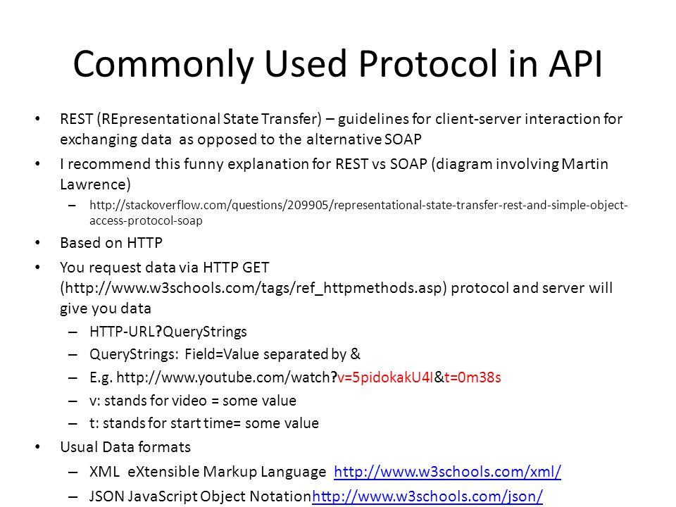 Commonly Used Protocol in API REST (REpresentational State Transfer) – guidelines for client-server interaction for exchanging data as opposed to the