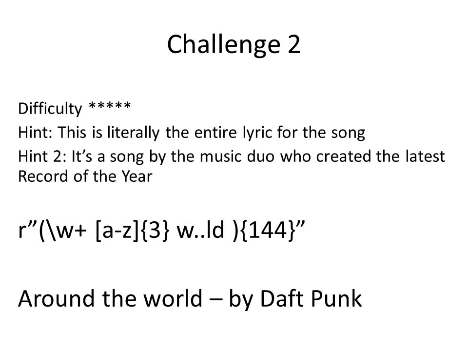 Challenge 2 Difficulty ***** Hint: This is literally the entire lyric for the song Hint 2: It's a song by the music duo who created the latest Record