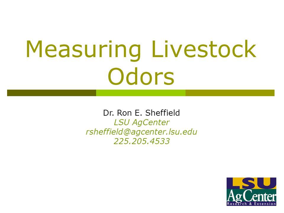 Measuring Livestock Odors Dr. Ron E.