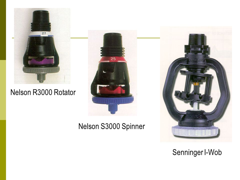 Nelson R3000 Rotator Nelson S3000 Spinner Senninger I-Wob