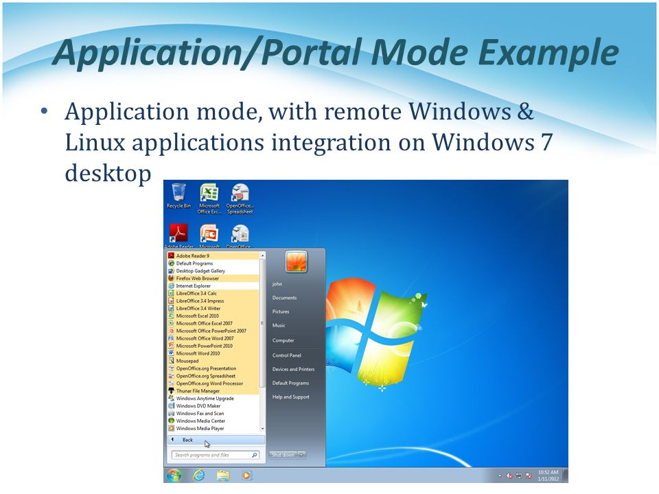 Application/Portal Mode Example Application mode, with remote Windows & Linux applications integration on Windows 7 desktop