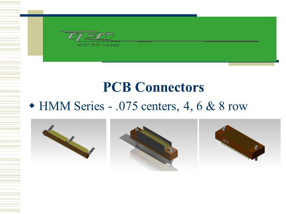  HMM Series -.075 centers, 4, 6 & 8 row PCB Connectors