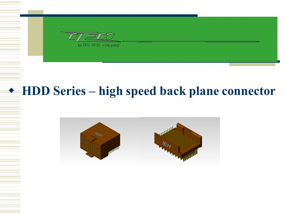  HDD Series – high speed back plane connector