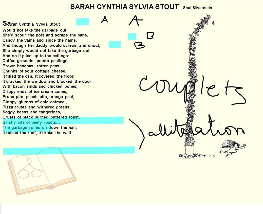 SARAH CYNTHIA SYLVIA STOUT - Shel Silverstein Sa rah Cynthia Sylvia Stout Would not take the garbage out.