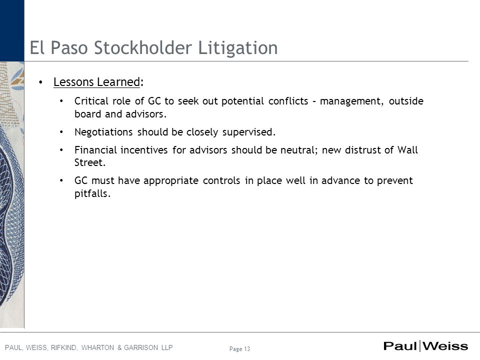 PAUL, WEISS, RIFKIND, WHARTON & GARRISON LLP El Paso Stockholder Litigation Lessons Learned: Critical role of GC to seek out potential conflicts – man