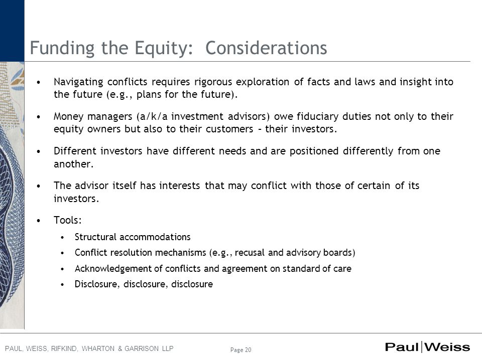 PAUL, WEISS, RIFKIND, WHARTON & GARRISON LLP Funding the Equity: Considerations Navigating conflicts requires rigorous exploration of facts and laws a