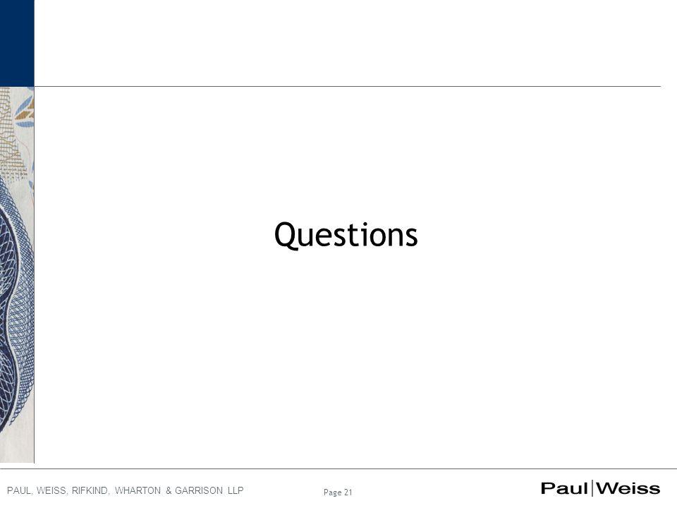 PAUL, WEISS, RIFKIND, WHARTON & GARRISON LLP Page 21 Questions
