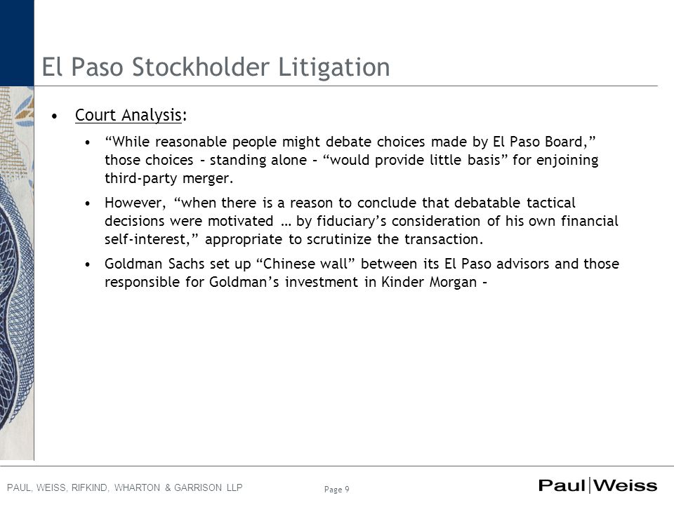 """PAUL, WEISS, RIFKIND, WHARTON & GARRISON LLP El Paso Stockholder Litigation Court Analysis: """"While reasonable people might debate choices made by El P"""