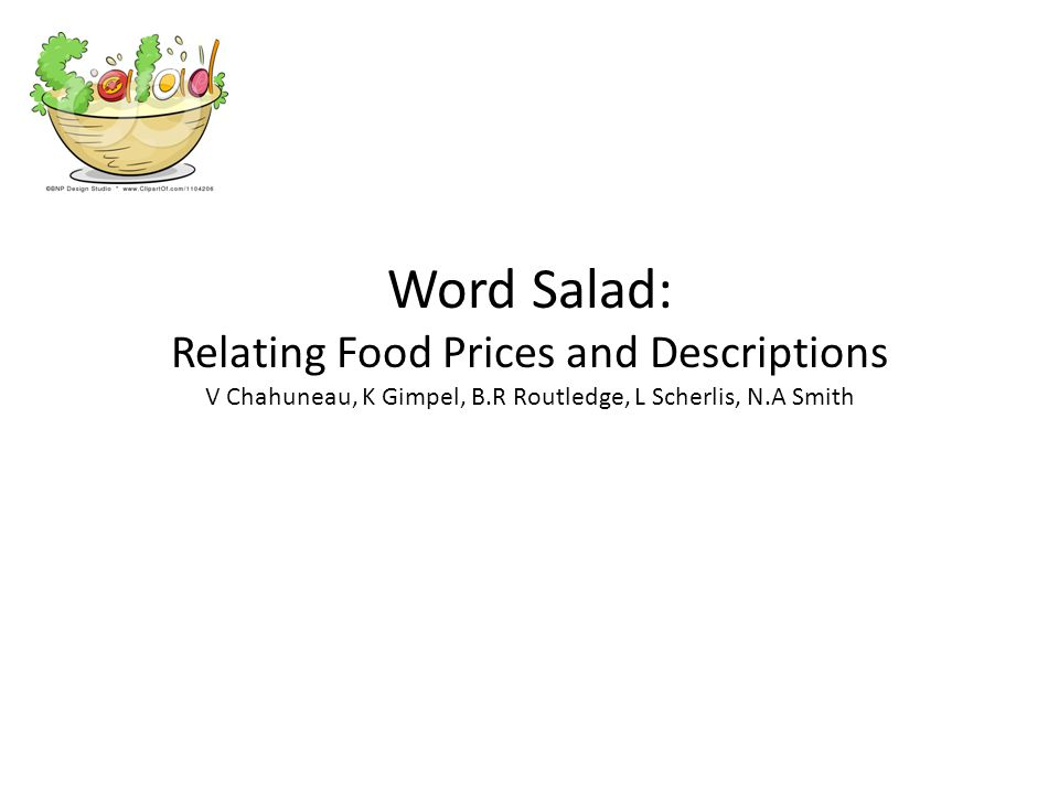 Word Salad: Relating Food Prices and Descriptions V Chahuneau, K Gimpel, B.R Routledge, L Scherlis, N.A Smith