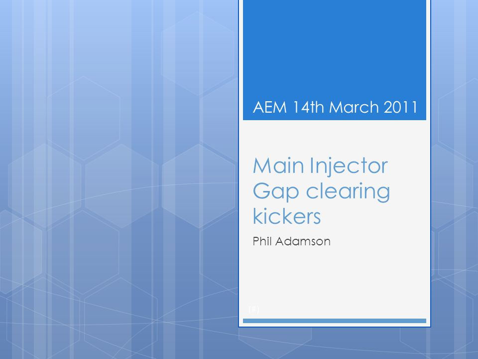 Main Injector Gap clearing kickers Phil Adamson (#) AEM 14th March 2011