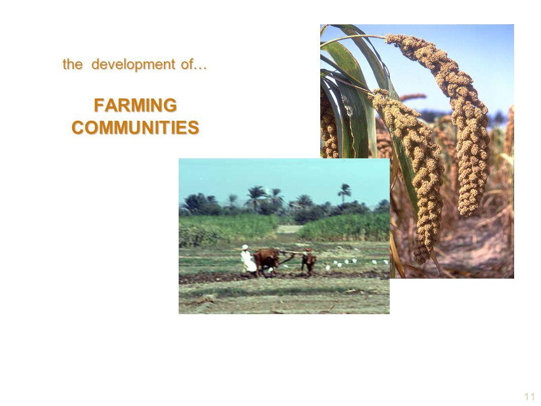 11 the development of… FARMING COMMUNITIES