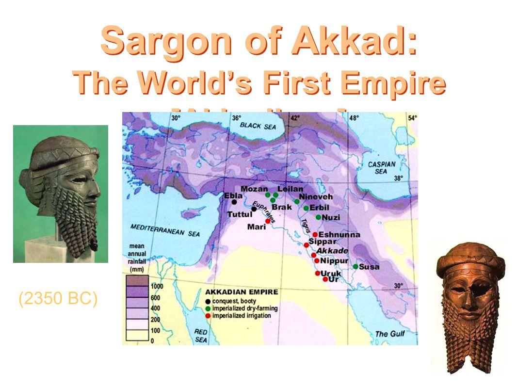Sargon of Akkad: The World's First Empire [Akkadians] (2350 BC)