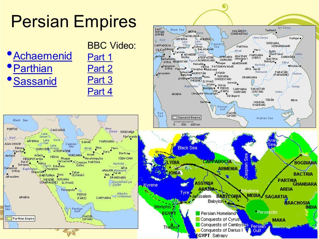Persian Empires Achaemenid Parthian Sassanid BBC Video: Part 1 Part 2 Part 3 Part 4