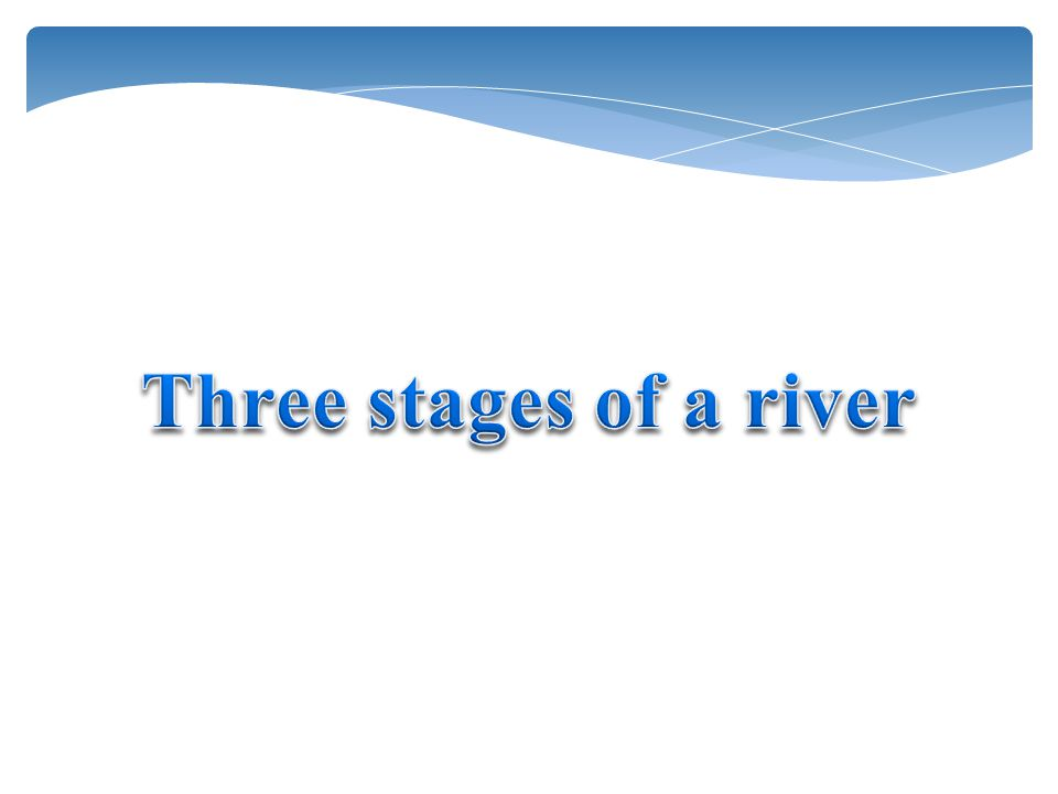 The Work of Rivers Processes of erosion: 3.