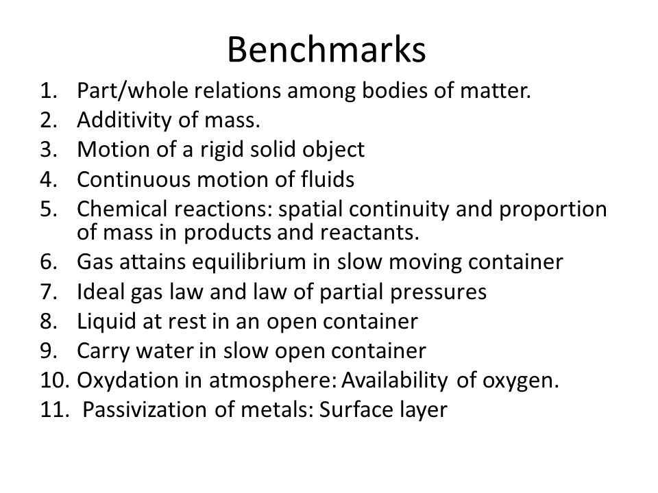 Benchmarks 1.Part/whole relations among bodies of matter.