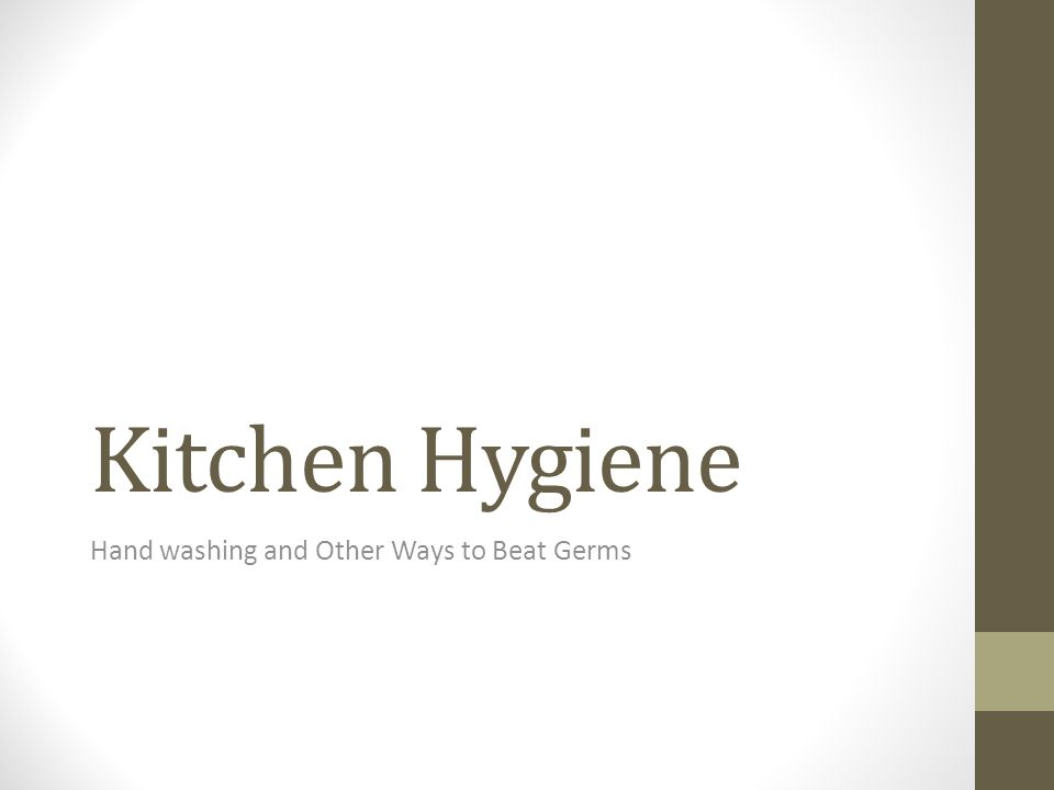 Kitchen Hygiene Hand washing and Other Ways to Beat Germs