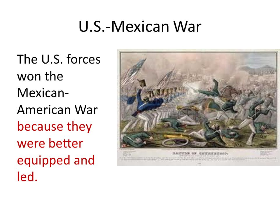 U.S.-Mexican War The U.S.