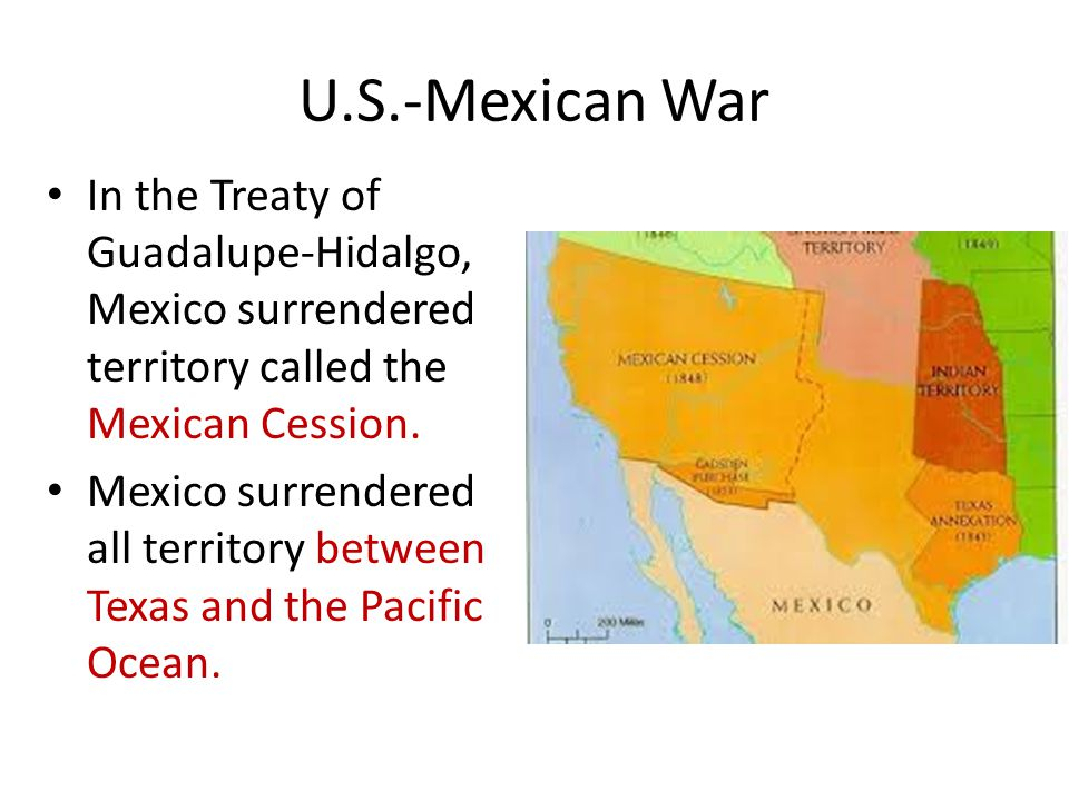 U.S.-Mexican War In the Treaty of Guadalupe-Hidalgo, Mexico surrendered territory called the Mexican Cession. Mexico surrendered all territory between