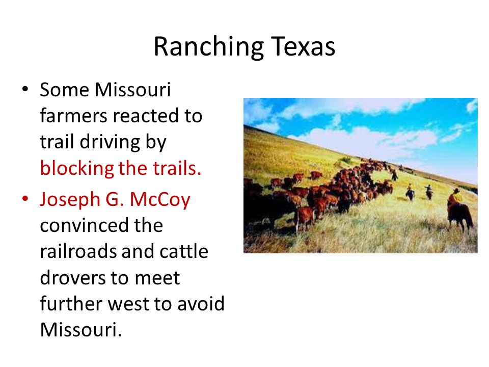 Ranching Texas Some Missouri farmers reacted to trail driving by blocking the trails.