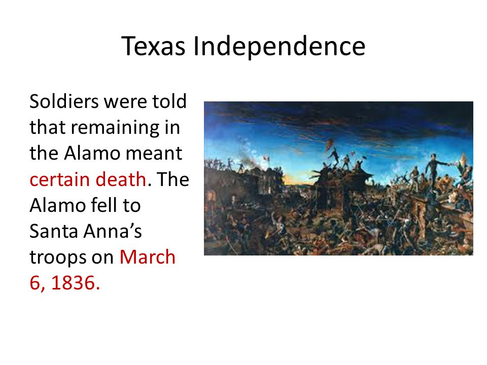 Texas Independence After the Battle of San Jacinto and the Treaties of Velasco were signed, Texas became an independent country.