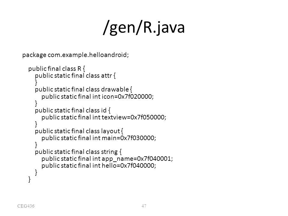 47 /gen/R.java package com.example.helloandroid; public final class R { public static final class attr { } public static final class drawable { public
