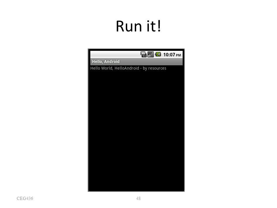 48 Run it! CEG436