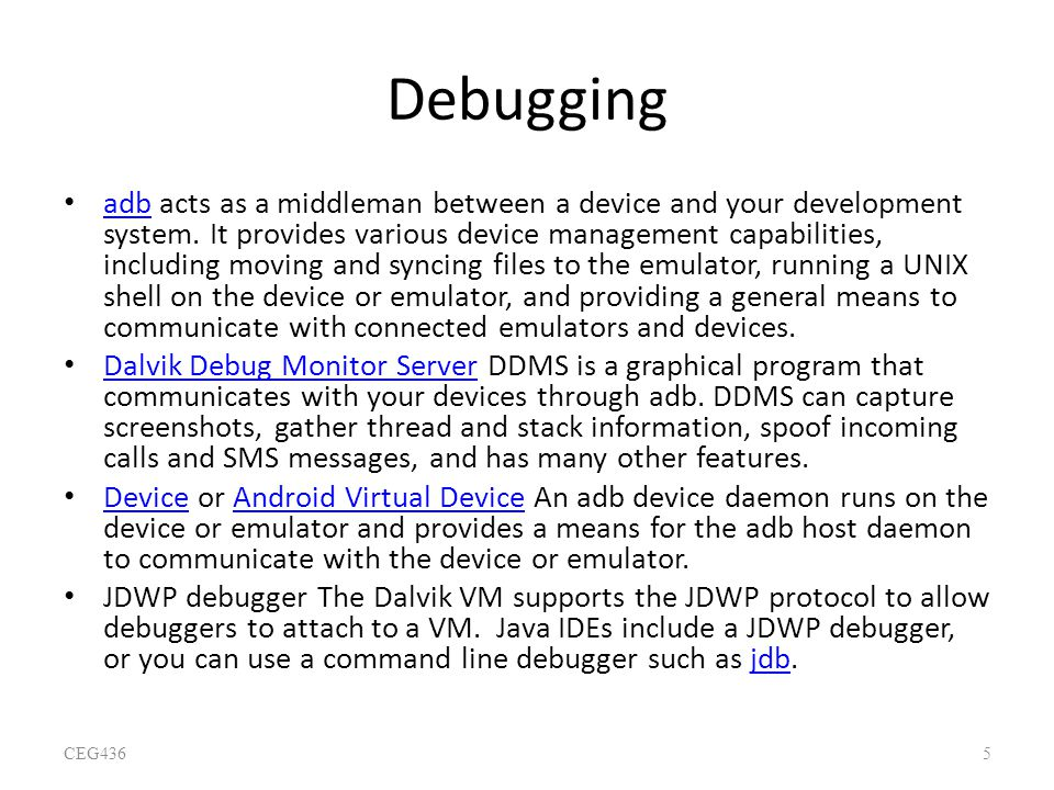 Debugging adb acts as a middleman between a device and your development system. It provides various device management capabilities, including moving a