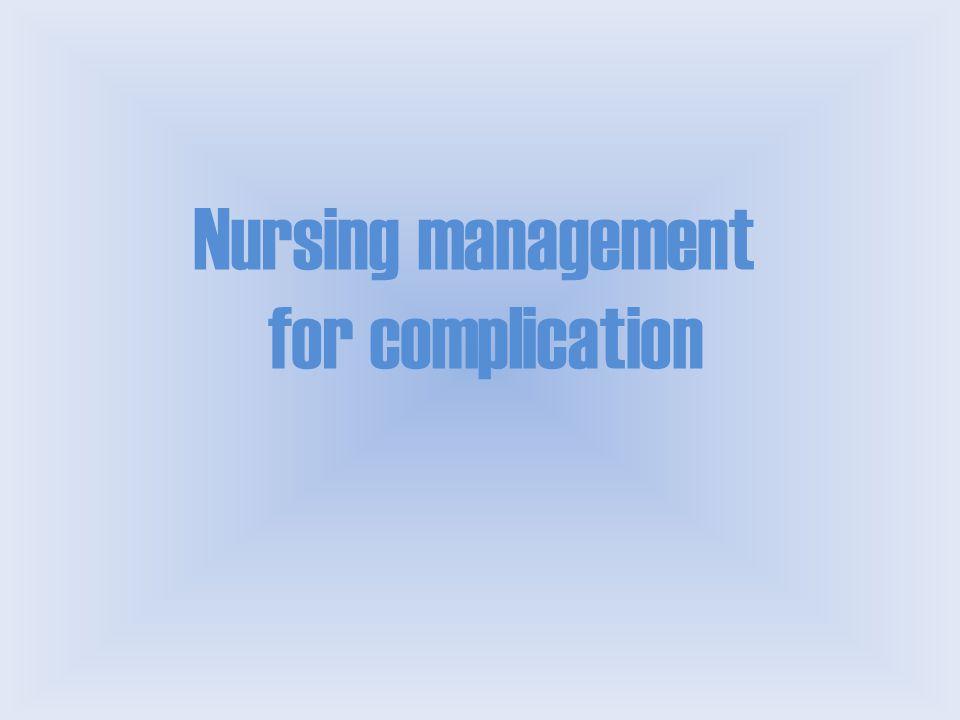 Nursing management for complication